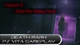 Death Mark Chapter 6 Little Red Riding Hood DLC, Uncensored Version (PS Vita Gameplay)