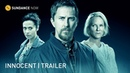 INNOCENT (A Sundance Now Exclusive Series) - Official Trailer [HD]