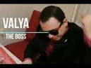 Valya - The Boss