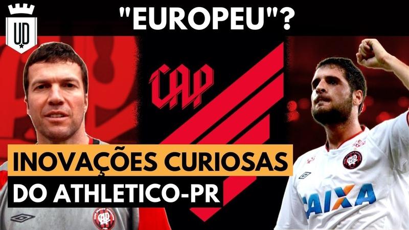 4 vezes que o Athletico Paranaense inovou e pareceu um time gringo | UD LISTAS