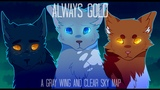 Always Gold - Grey Wing &amp Clear Sky (Complete Warrior Cats M.A.P.)