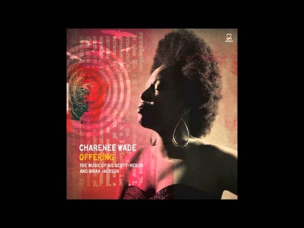 Charenee Wade Offering The Music of Gil Scott Heron Brian Jackson 03 A Toast to the People