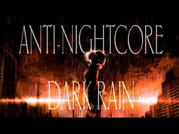 ANTI-NIGHTCORE - Dark Rain [Current Value] (Xenofish Remix) (Lyrics)