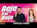 Aaja Kol Baija ( Full Video ) - Chan Tara   Nav Bajwa   Jashn Agnihotri   Rel on 29th Nov