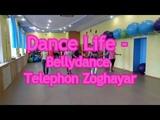 Dance Life - Telephon Zoghayar - Bellydance