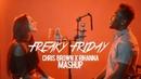 Lil Dicky - Freaky Friday | Rihanna x Chris Brown Mashup (Desmond Dennis Calista Quinn)