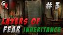 Layers of fear Inheritance - прохождение на русском языке 3