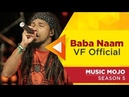 Baba Naam - VF Official - Music Mojo Season 5 - Kappa TV HD