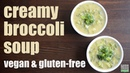 Creamy broccoli soup vegan gluten free Something Vegan