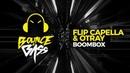 Flip Capella OTRAY - BOOMBOX (Original Mix)