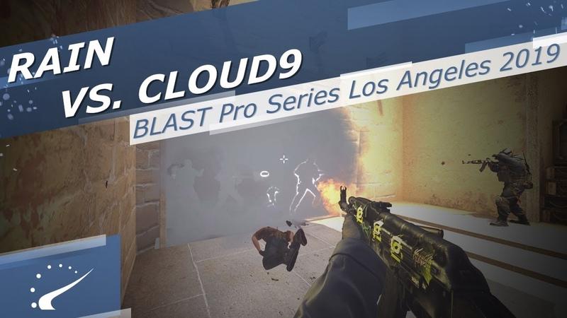 Rain vs. Cloud9 - BLAST Pro Series Los Angeles 2019