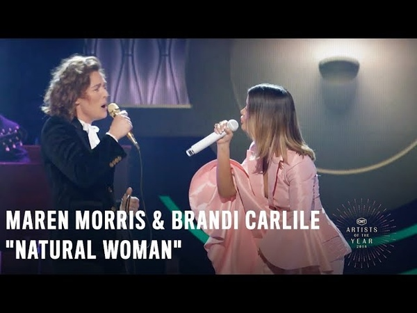 Maren Morris Brandi Carlile | Natural Woman | 2018 CMT Artists of the Year Performance