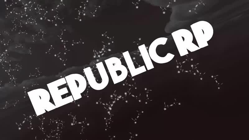 Republic Rp - Всё только начинается