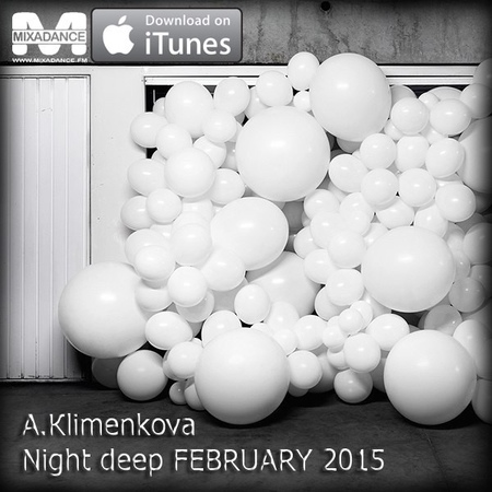 Mixadance Fm presents - Аleksandra Кlimenkova - Night Deep February 2015