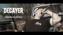 Decayer - Finding Purpose