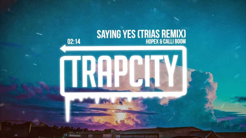 HOPEX Calli Boom - Saying Yes (Trias Remix)