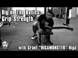 Big on the Basics Grip Strength with Grant HIGAMONSTER