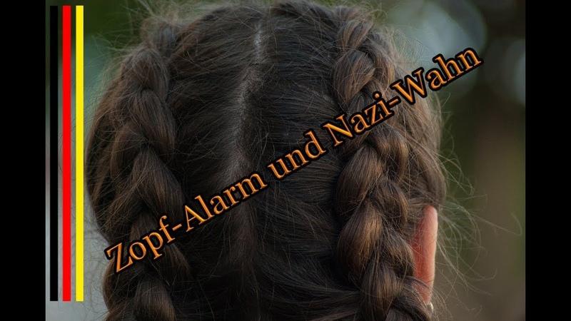 Zopf-Alarm und Nazi-Wahn