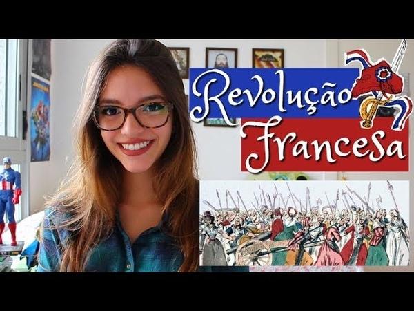 REVOLUÇÃO FRANCESA: TUDO QUE VOCÊ PRECISA SABER! Resumo de História (Débora Aladim)