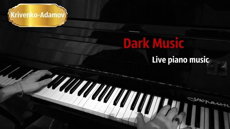 Dark Music   Live Piano Session II