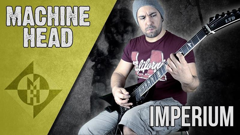 Machine Head - Imperium   Guitar Cover
