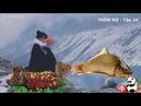 Thôn Nữ Hotgirl Tập 24 Câu Cá Chép Dưới Sông Băng Về Nấu Cá Chiên Hạt Thông Lý Tử Thất