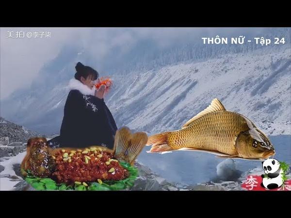 Thôn Nữ Hotgirl Tập 24 Câu Cá Chép Dưới Sông Băng Về Nấu Cá Chiên Hạt Thông Lý Tử Thất смотреть онлайн без регистрации