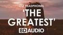 Sia - The Greatest (8D AUDIO) 🎧 ft. Kendrick Lamar