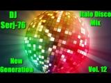 Various Artists - Italo Disco New Generation Vol. 12 - Mix by DJ Serj-76
