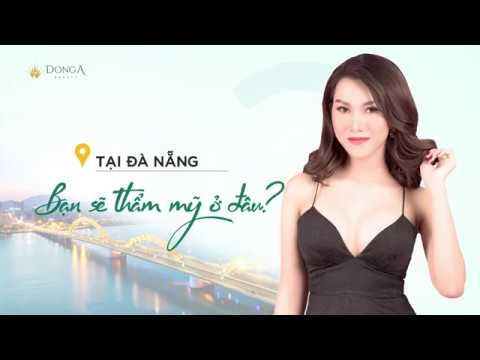 Đông Á Đà Nẵng | Địa Chỉ Phẫu Thuật Thẩm Mỹ Hàng Đầu | ĐÔNG Á BEAUTY - YouTube