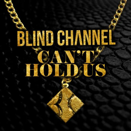 Blind Channel - Can't Hold Us (Single)