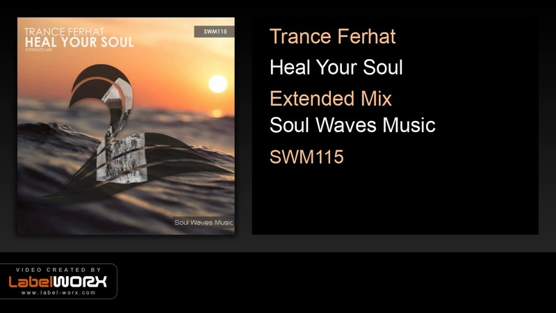 Trance Ferhat - Heal Your Soul (Extended Mix)