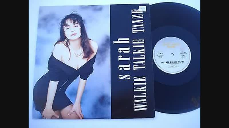 Sarah - Walkie Talkie Tanze (12Inch. Version And Edit.) 1988, By Twist Again Records Inc. Ltd. Video Edit.
