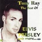 Tony Ray альбом The Best Of Elvis Presley & More