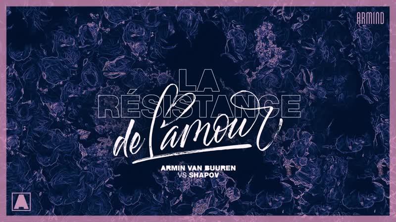 Armin van Buuren vs. Shapov - La Résistance De LAmour (Extended Mix)