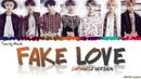 BTS (日本語字幕) – ''FAKE LOVE' (Japanese Ver.) Lyrics [Color Coded_Kan_Rom_Eng]
