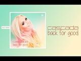 Premiere Cascada - Back For Good (Audio)