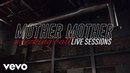 Mother Mother - Wrecking Ball (Live Sessions)