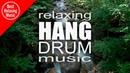Relaxing Hang Drum music for yoga, meditation and sleep