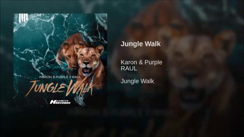Karon Purple x RAUL - Jungle Walk (Original Mix)