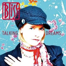 Bliss альбом Talking Dreams