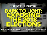DARK TO LIGHT Exposing the 2018 Midterm Elections