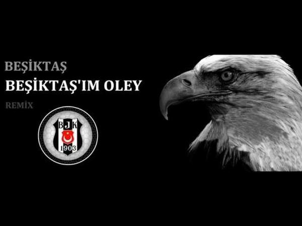 Beşiktaş'ım Oley Remix Stüdyo BEŞİKTAŞ