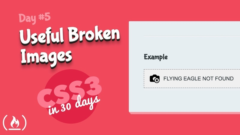 Useful Broken Images CSS Tutorial Day 5 of CSS3 in 30 Days