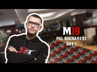M19 VLOG: PGL Bucharest #1