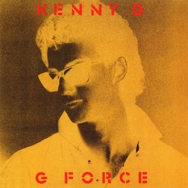 Kenny G альбом G Force (Expanded)