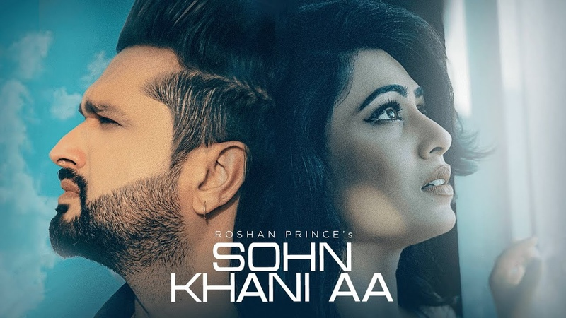 Sohn Khani Aa Roshan Prince (Full Song) Jaggi Singh | Maninder Kailey | Latest Punjabi Songs 2019