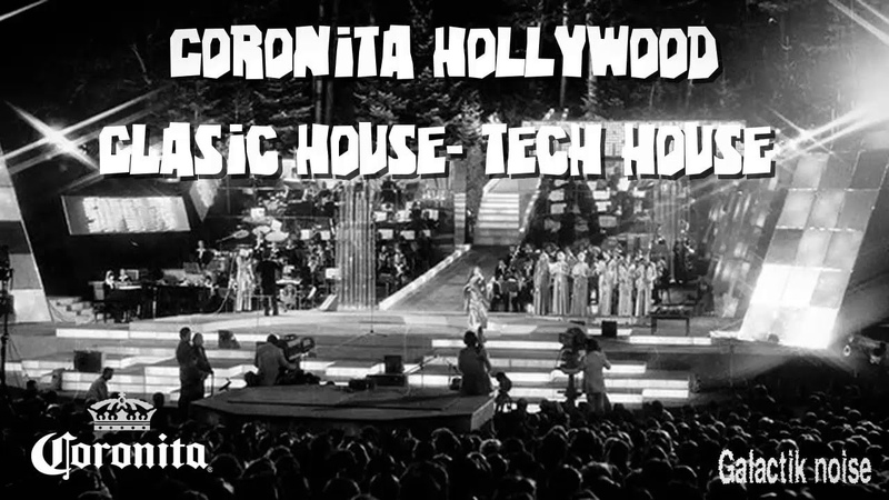 CORONITA HOLLYWOOD CLASIC HOUSE-TECH HOUSEWELCOME 2019AGRADECIMIENTO 5000 SUSCRIPTORES