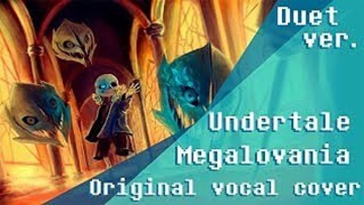 Undertale_-_Megalovania_feat._Kamex__Original_lyrics_Vocal_coverChara_Sans_duet_vers.__(MosCatalogue.ru)