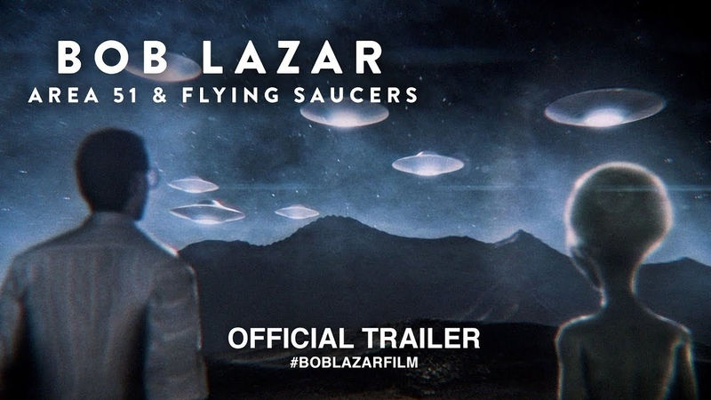 BOB LAZAR Area 51 Flying Saucers (2018) I Official Trailer HD